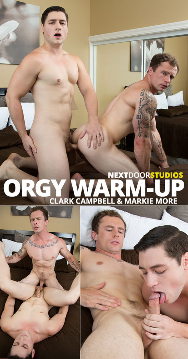 NextDoorStudios Orgy Warm-Up Markie More Clark Campbell flip fuck raw