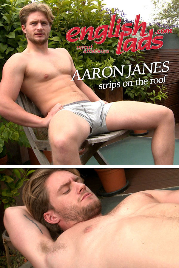 Englishlads Aaron Janes Handsome Straight Lad Aaron Stripes on the Roof and gets Covered in Cum