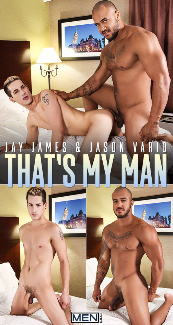 Men.com That's My Man Jason Vario fucks Jay James DrillMyHole