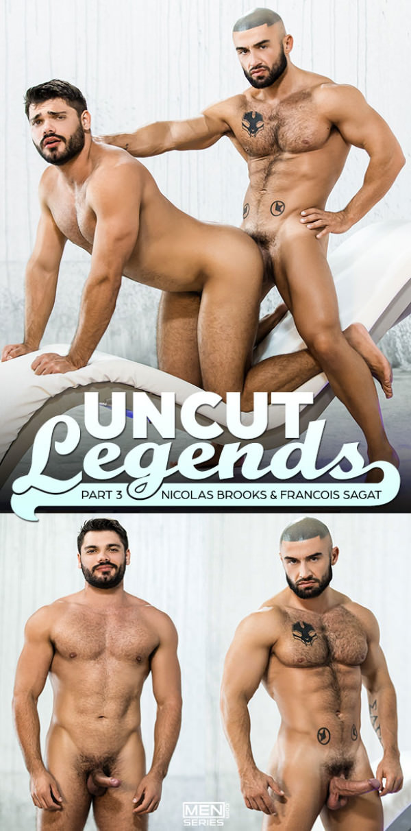 Men.com Uncut Legends Part 3 Francois Sagat fucks Nicolas Brooks DrillMyHole