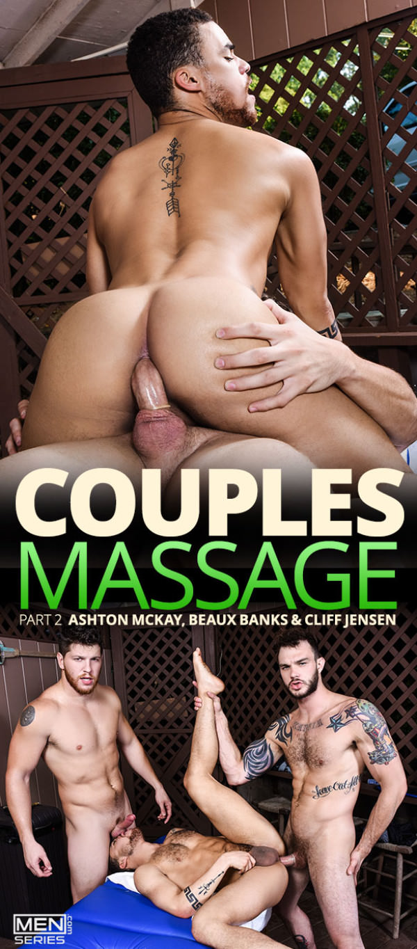 Men.com Couples Massage, Part 2 Cliff Jensen Ashton McKay fuck Beaux Banks DrillMyHole
