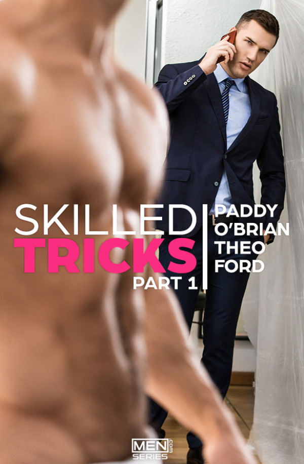Men.com Skilled Tricks Part 1 Paddy O'Brian fucks Theo Ford DrillMyHole