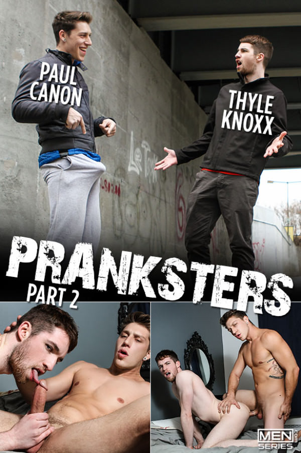 Men.com Pranksters, Part 2 Paul Canon bangs Thyle Knoxx DrillMyHole