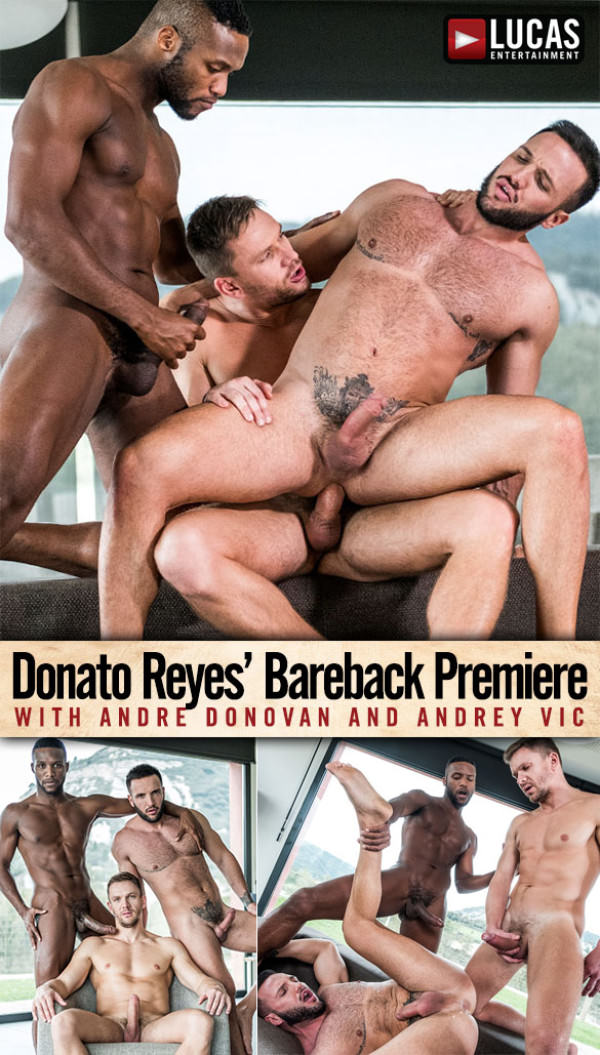 LucasEntertainment Donato Reyes' bareback debut with Andre Donovan Andrey Vic