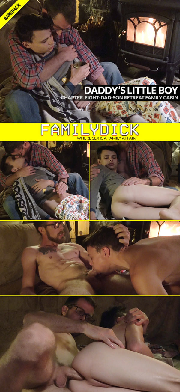 FamilyDick Daddy's Little Boy, Chapter 8 Dad-Son Retreat Family Cabin Bareback