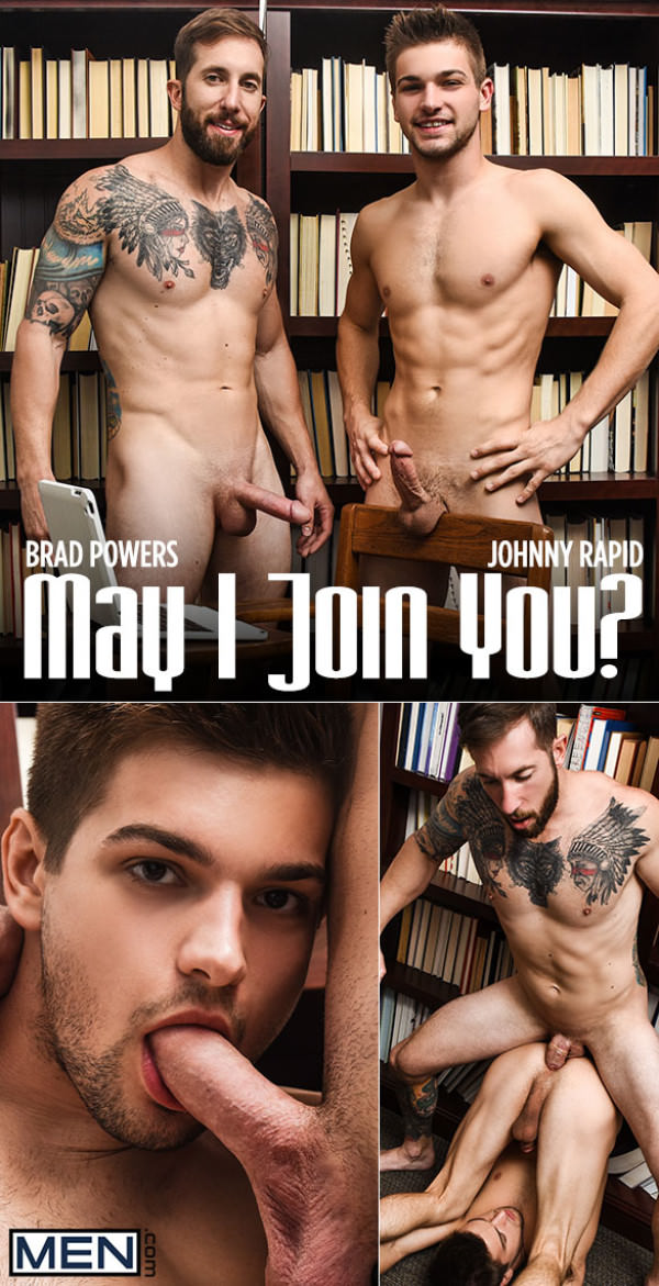 Men.com May I Join You? Brad Powers fucks Johnny Rapid DrillMyHole
