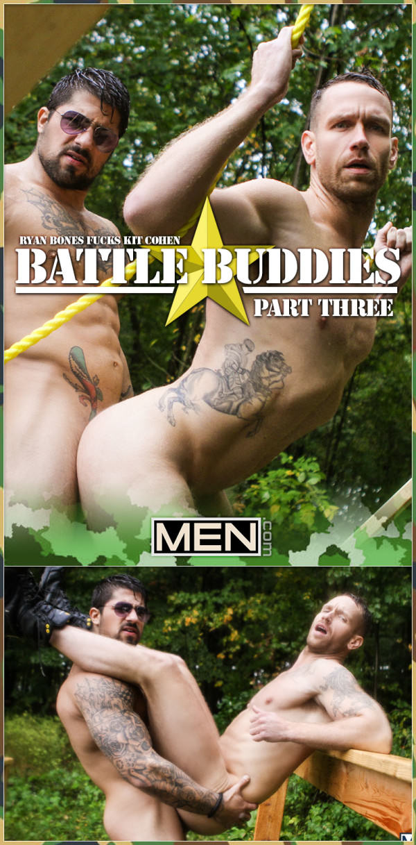 Men.com Battle Buddies Part 3 Ryan Bones Fucks Kit Cohen Drill My Hole