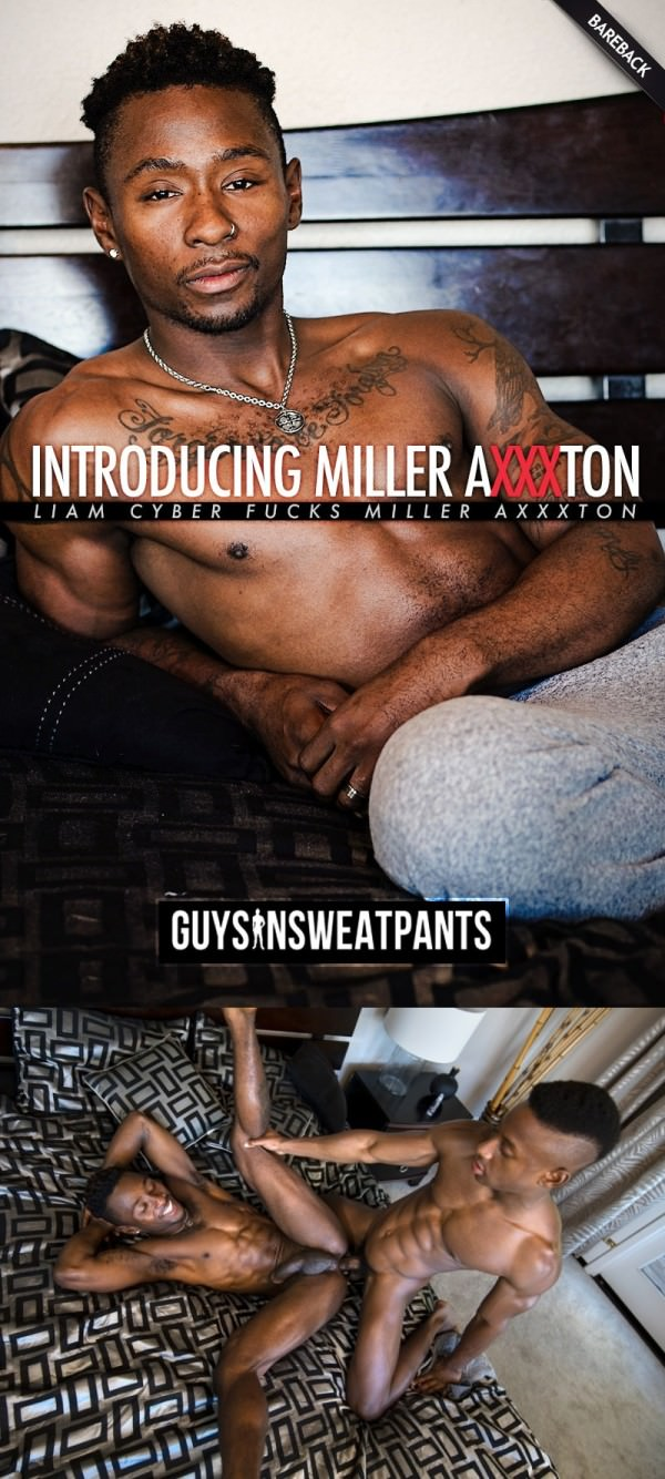 GuysInSweatpants Introducing Miller AXXXton with Liam Cyber Bareback
