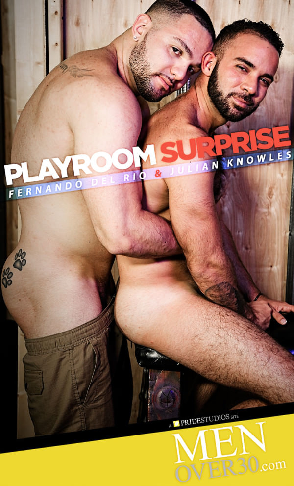 MenOver30 Playroom Surprise Julian Knowles Fucks Fernando Del Rio