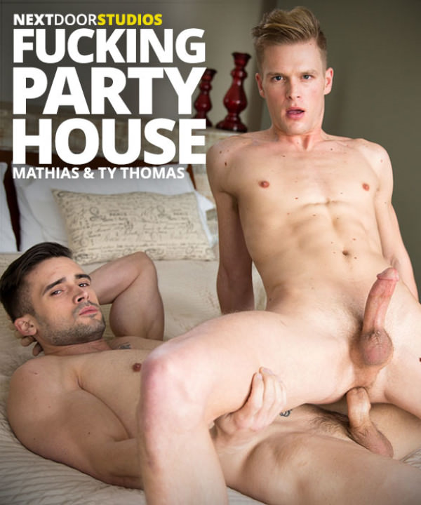 NextDoorRaw Fucking Party House Mathias Ty Thomas flip fuck bareback