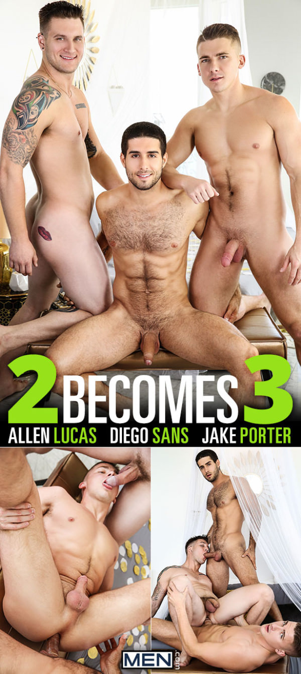 Men.com 2 Becomes 3 Diego Sans, Jake Porter and Allen Lucas DrillMyHole