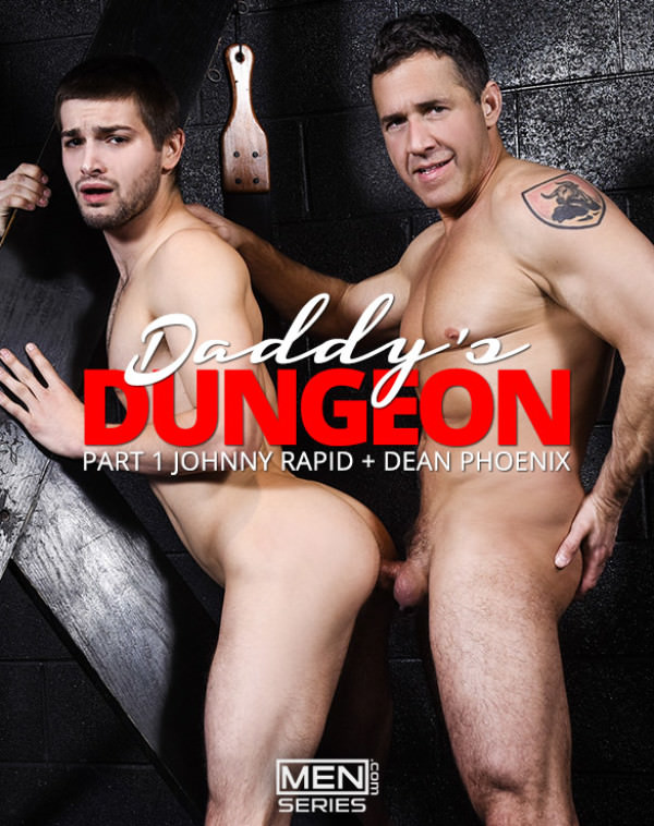Men.com Daddy's Dungeon, Part 1 Dean Phoenix fucks Johnny Rapid DrillMyHole