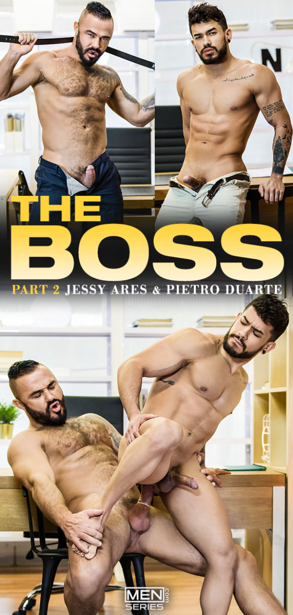 Men.com The Boss, Part 2 Jessy Ares fucks Pietro Duarte Bareback TheGayOffice