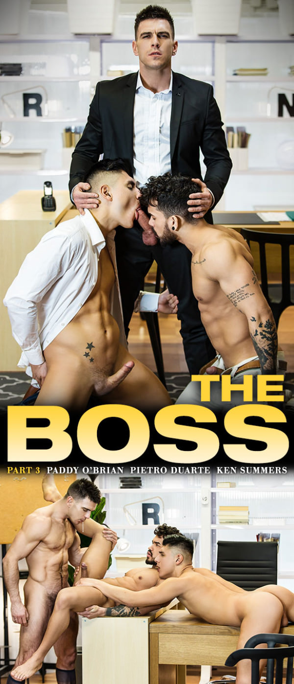 Men.com The Boss, Part 3 Pietro Duarte and Ken Summers take Paddy O'Brian's thick cock TheGayOffice