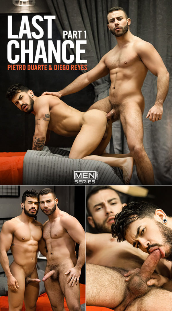 Men.com Last Chance, Part 1 Diego Reyes fucks Pietro Duarte DrillMyHole