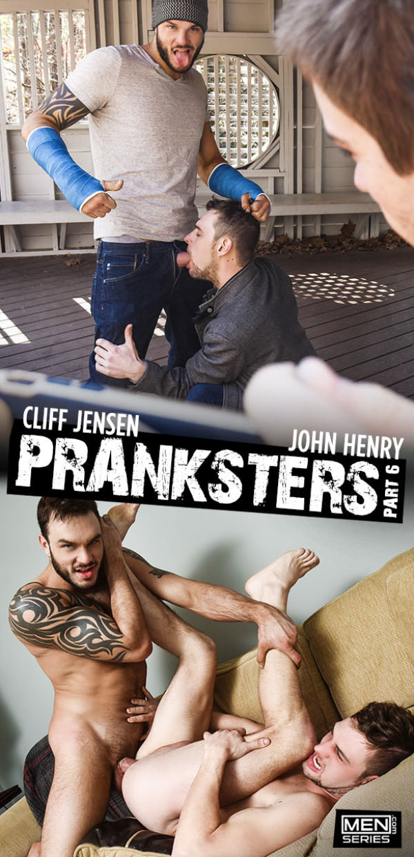 Men.com Pranksters, Part 6 John Henry takes Cliff Jensen's thick cock DrillMyHole
