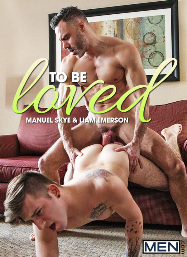 Men.com To Be Loved Muscle daddy Manuel Skye fucks Liam Emerson DrillMyHole