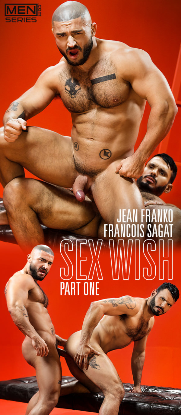 Men.com Sex Wish, Part 1 Jean Franko François Sagat flip fuck DrillMyHole