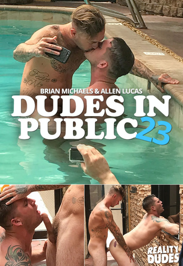 RealityDudes Dudes In Public 23 Wet and Wild Brian Michaels fucks Allen Lucas