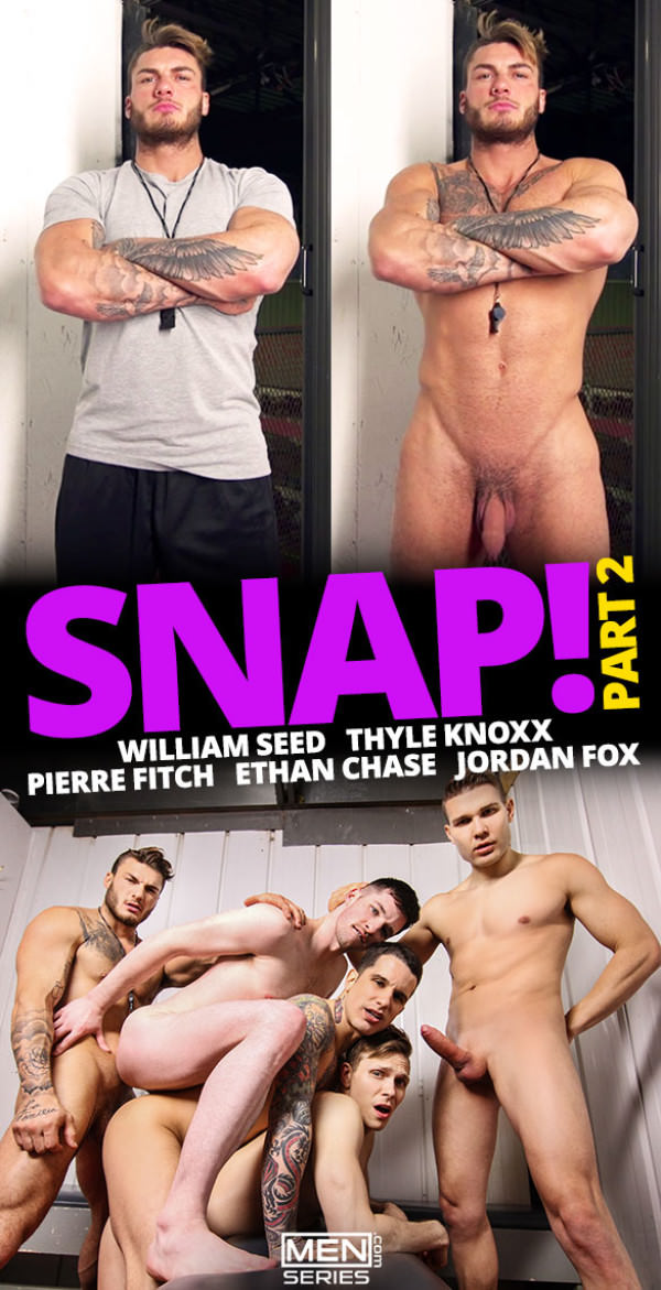Men.com Snap!, Part 2 - William Seed, Jordan Fox, Pierre Fitch, Ethan Chase Thyle Knoxx have an orgy JizzOrgy