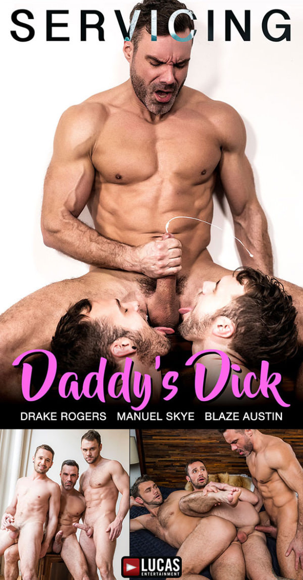 LucasEntertainment Servicing Daddy's Dick Manuel Skye, Blaze Austin & Drake Rogers raw threeway fuck