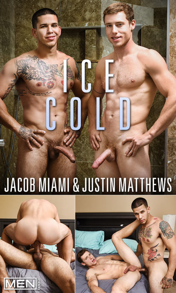 Men.com Ice Cold Jacob Miami fucks Justin Matthews DrillMyHole