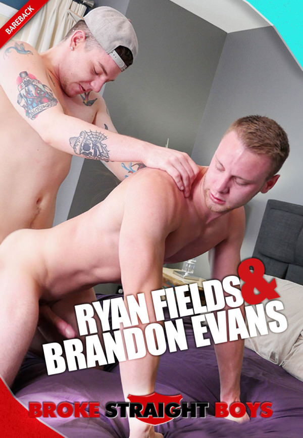 BrokeStraightBoys Brandon Evans Ryan Fields Bareback Flip-Fuck