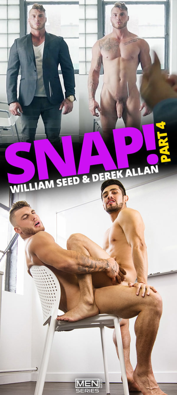 Men.com Snap!, Part 4 William Seed slams Derek Allan DrillMyHole