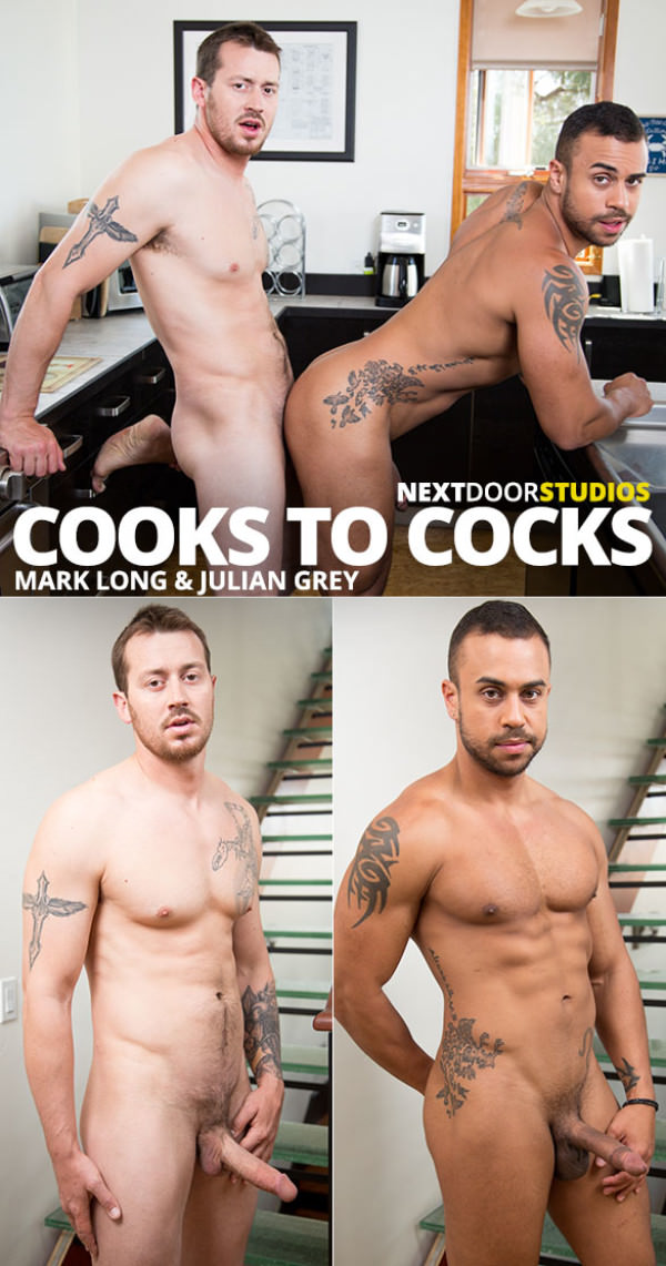 NextDoorWorld Cooks to Cocks Mark Long fucks Julian Grey bareback