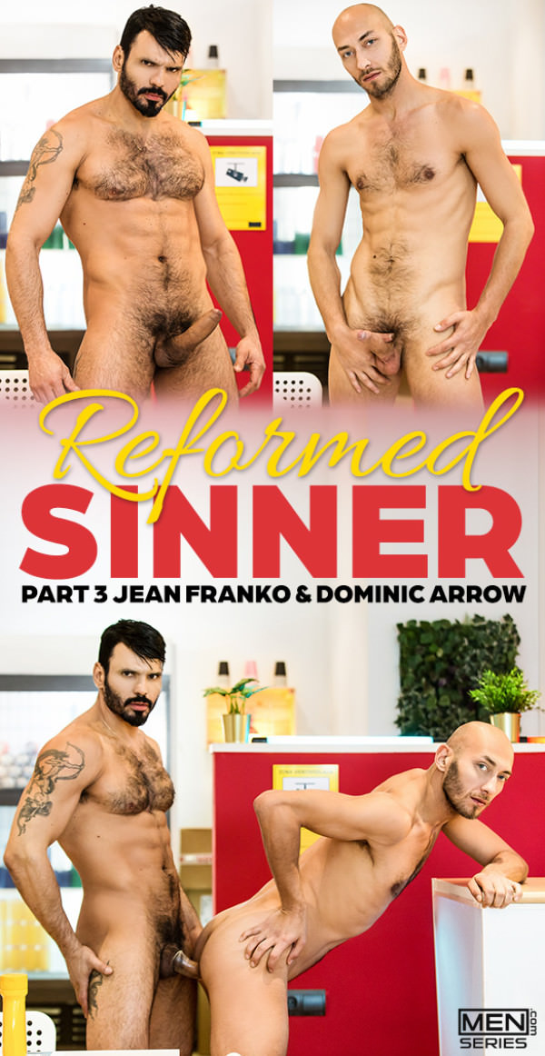 Men.com Reformed Sinner, Part 3 Jean Franko fucks Dominic Arrow DrillMyHole