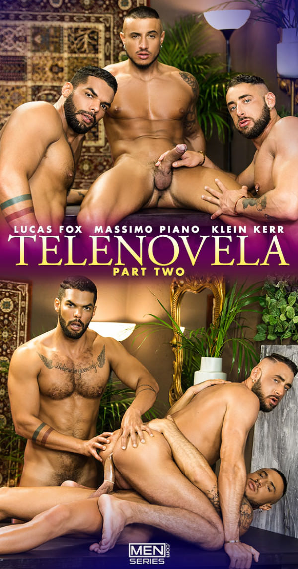 Men.com Telenovela, Part 2 Massimo Piano, Klein Kerr Lucas Fox flip fuck DrillMyHole