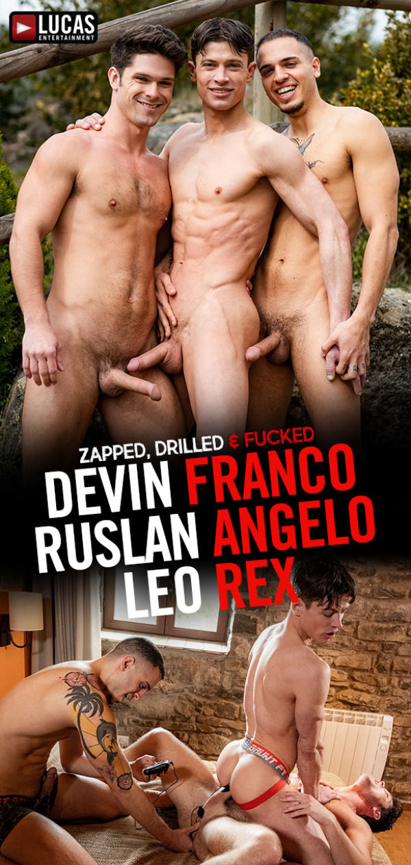 LucasEntertainment Zapped, Drilled & Fucked Devin Franco, Leo Rex & Ruslan Angelo's raw threeway fuck