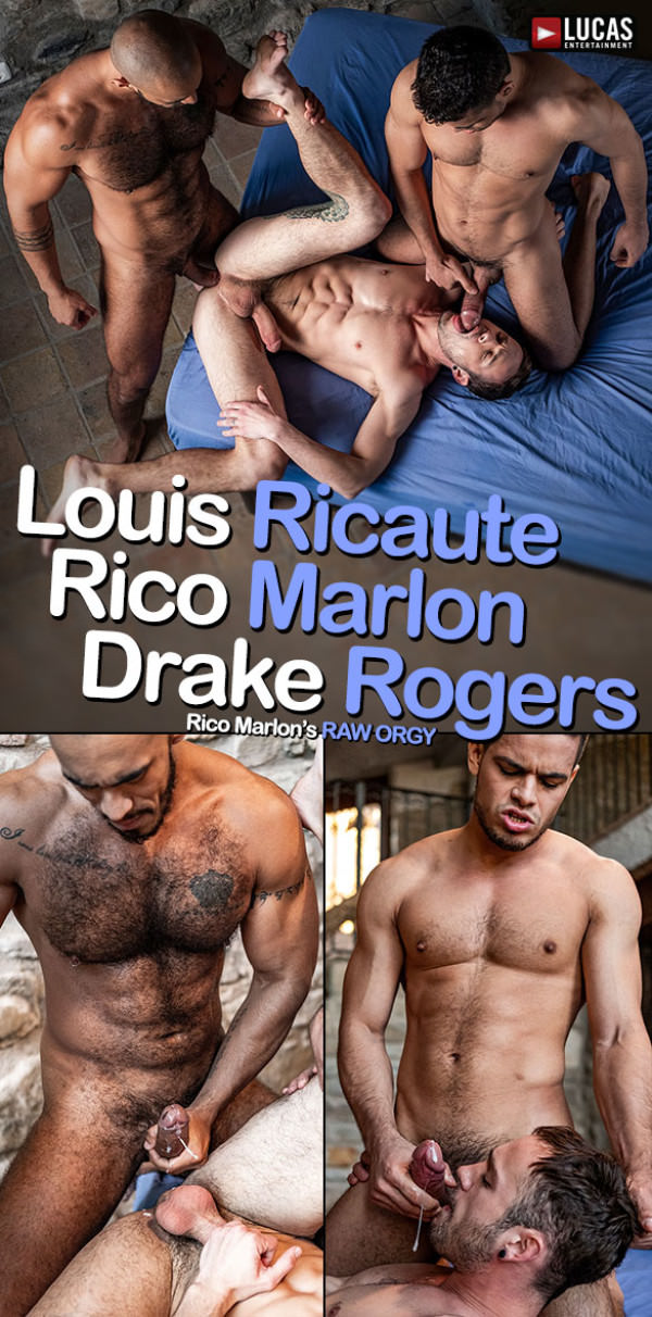 LucasEntertainment Rico Marlon's Raw Orgy Drake Rogers bottoms for Rico Marlon and Louis Ricaute Bareback