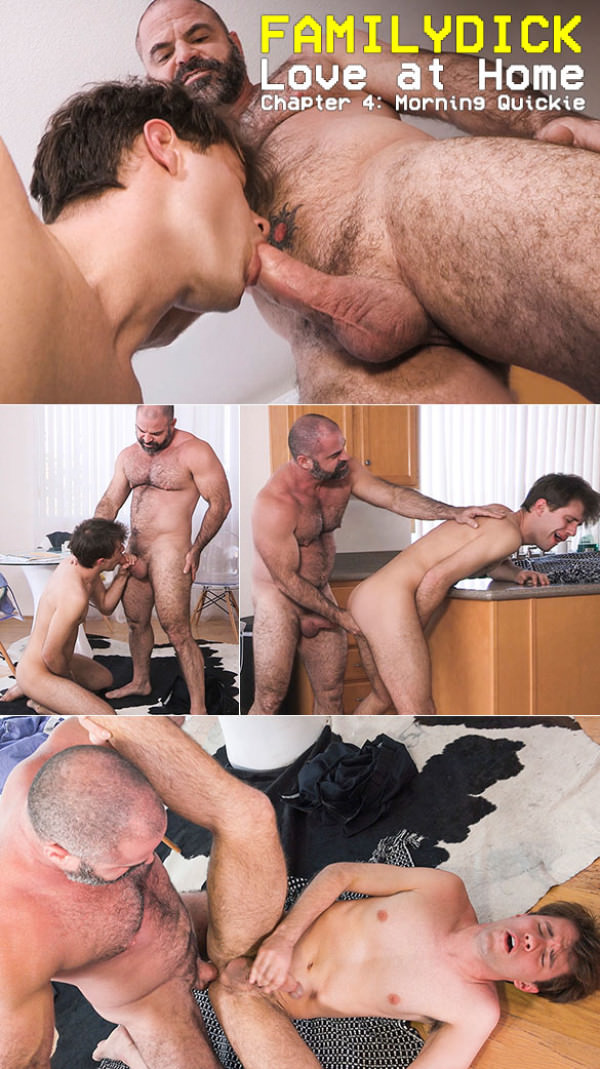 FamilyDick Love at Home Chapter 4: Morning Quickie Bareback