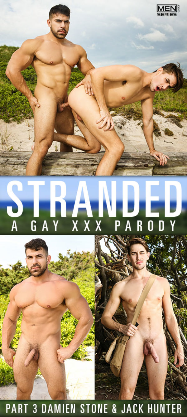 Men.com Stranded A Gay XXX Parody, Part 3 Damien Stone fucks Jack Hunter DrillMyHole