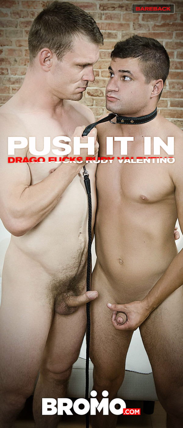 Bromo Push It In Drago Fucks Rudy Valentino Bareback