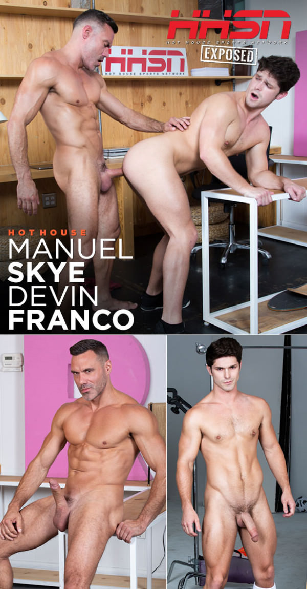 HotHouse HHSN: Exposed Manuel Skye pounds Devin Franco raw