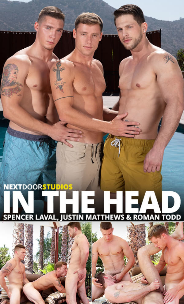 NextDoorRaw Bareback threeway fuck in In the Head Spencer Laval, Roman Todd Justin Matthews