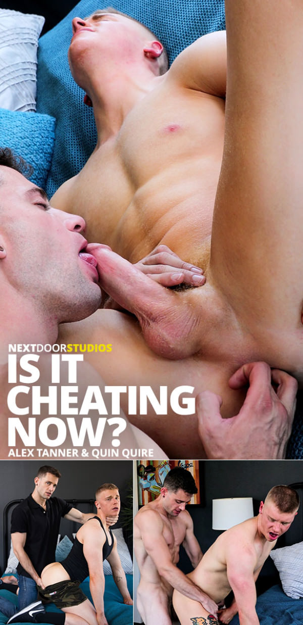 NextDoorBuddies Is It Cheating Now? Quin Quire barebacks Alex Tanner