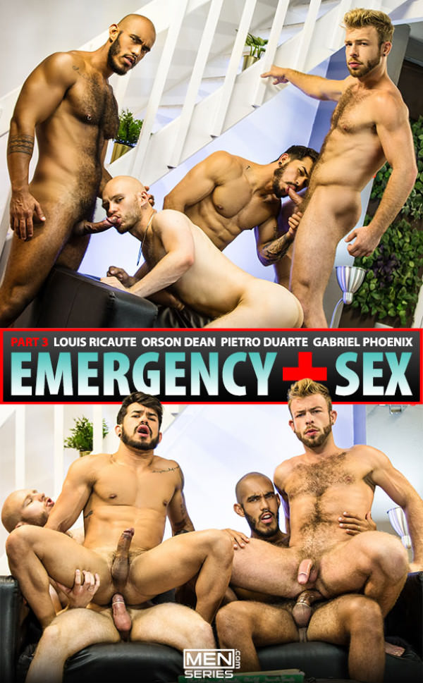 Men.com Emergency Sex, Part 3 Orson Deane, Pietro Duarte, Louis Ricaute Gabriel Phoenix fuck each other DrillMyHole