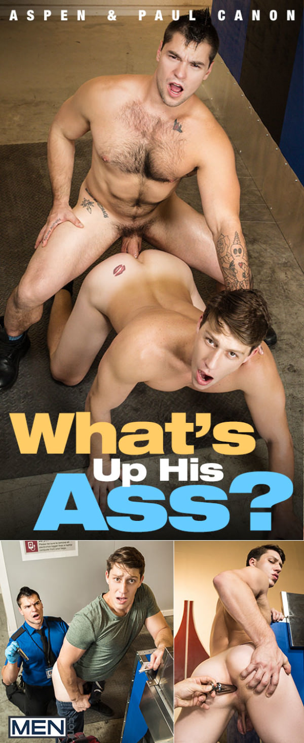 Men.com What's up His Ass? Aspen fucks Paul Canon bareback DrillMyHole