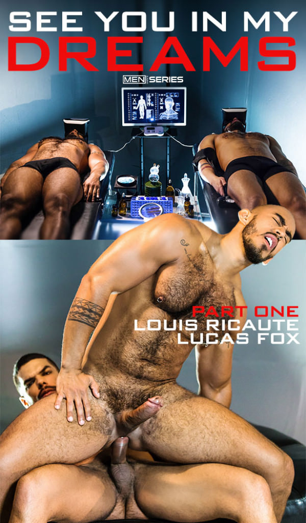 Men.com See You In My Dreams, Part 1 Lucas Fox Louis Ricaute fuck each other DrillMyHole