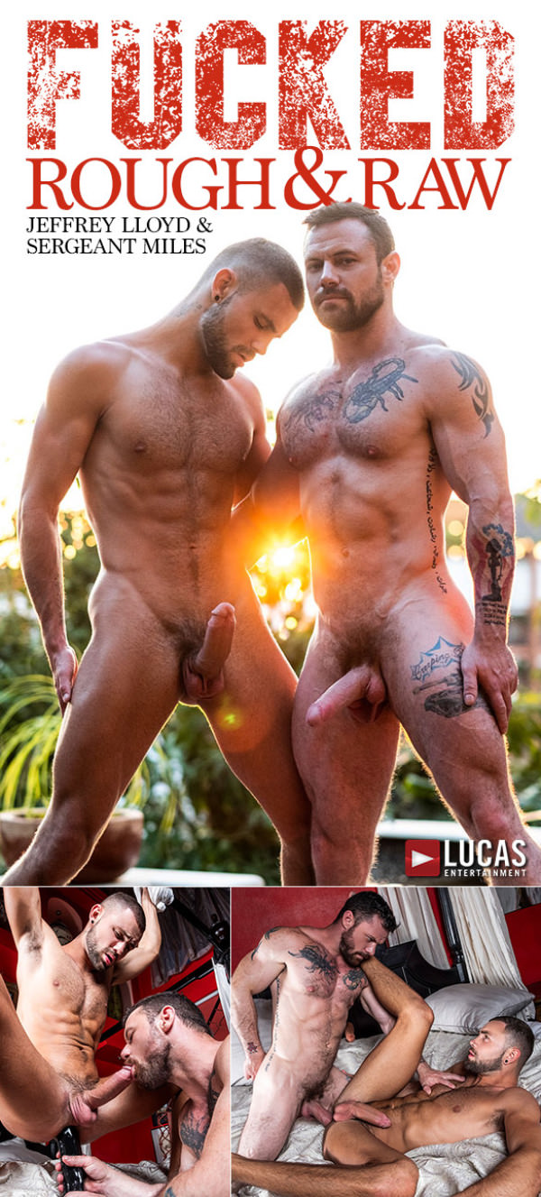 LucasEntertainment Fucked Rough & Raw Sergeant Miles bangs Jeffrey Lloyd Bareback
