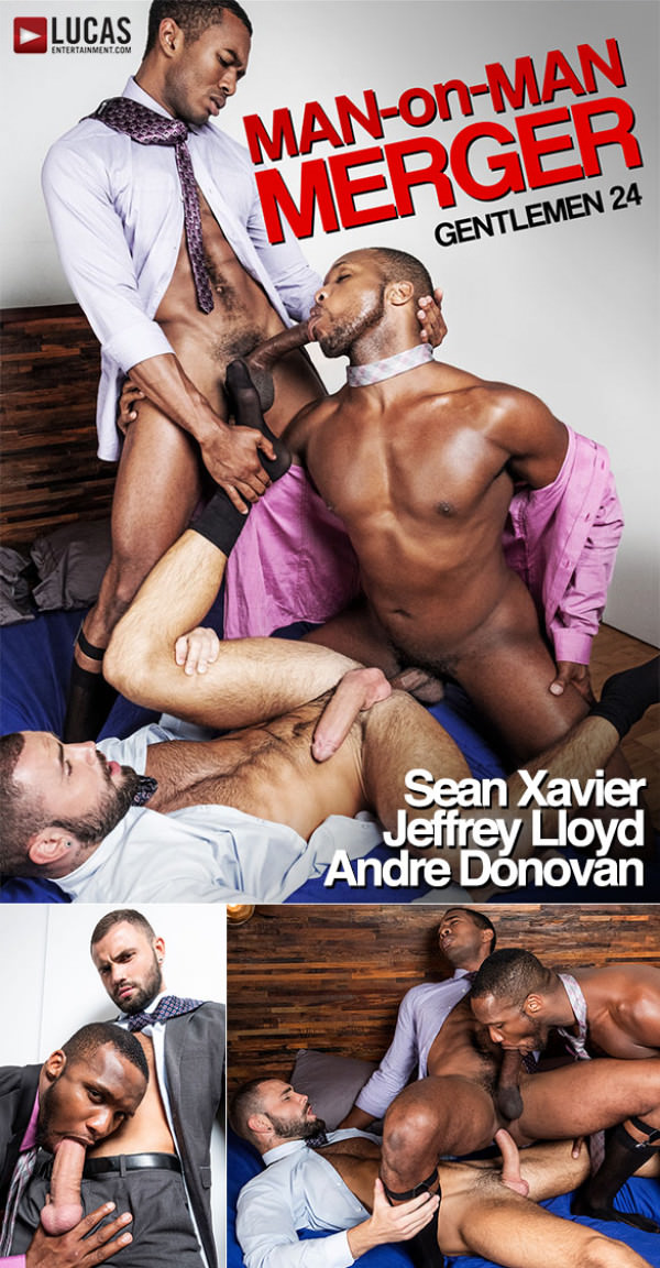 LucasEntertainment Gentlemen 24: Man-On-Man Merger Jeffrey Lloyd, Sean Xavier Andre Donovan's bareback threeway