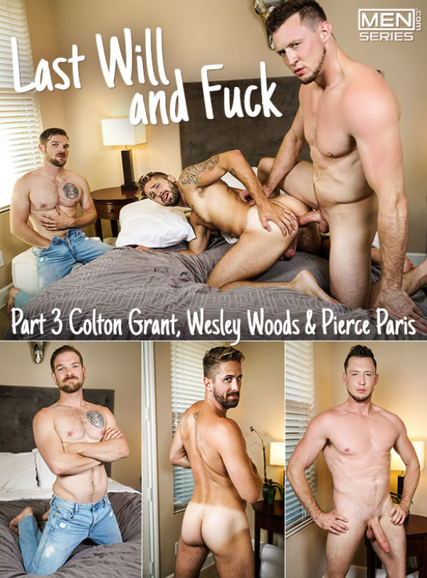 Men.com Last Will and Fuck, Part 3 Pierce Paris fucks Wesley Woods bareback while Colton Grant jerks off DrillMyHole