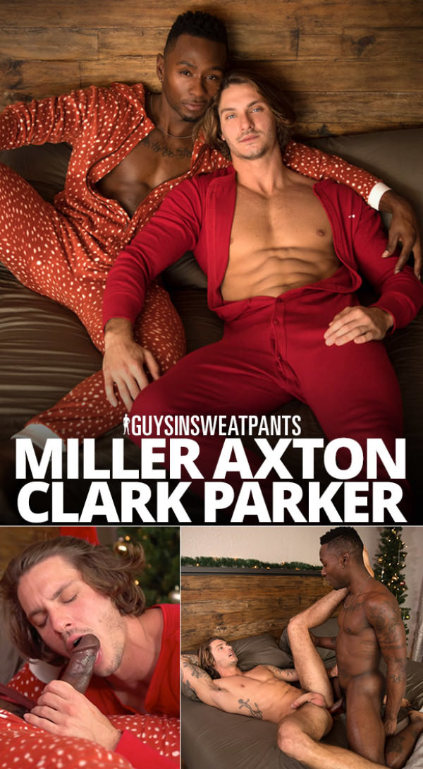 GuysInSweatpants Nice 'n' Naughty Clark Parker is back, getting fucked raw by Miller Axton