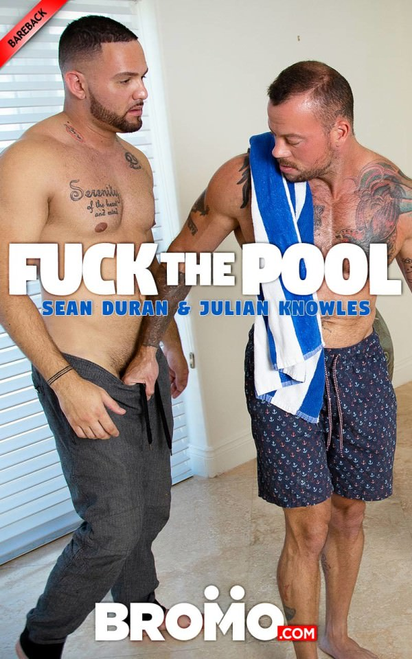 Bromo Fuck The Pool Sean Duran Fucks Julian Knowles Bareback