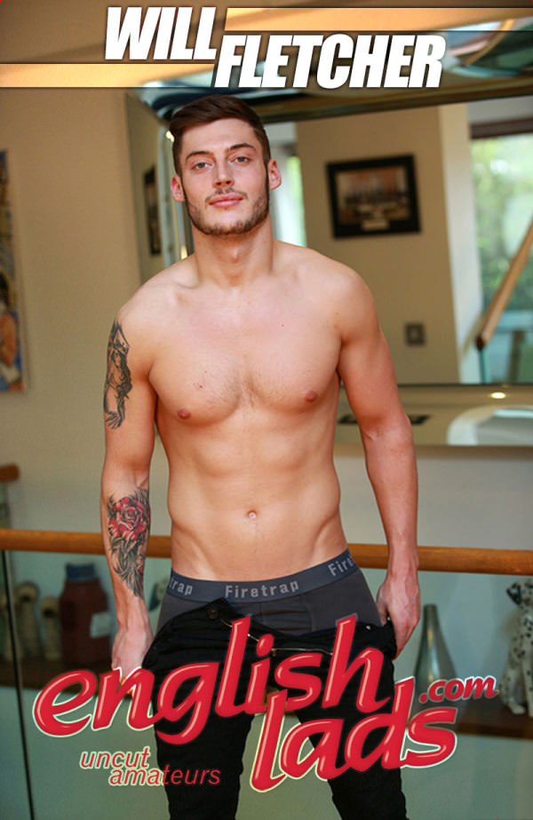 EnglishLads Straight Young Footballer & Stripper Will Fletcher Shows his Lean Body & Big Uncut Cock & Fires Big