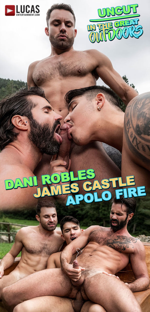 LucasEntertainment Uncut in the Great Outdoors James Castle, Apolo Fire Dani Robles' raw threesome