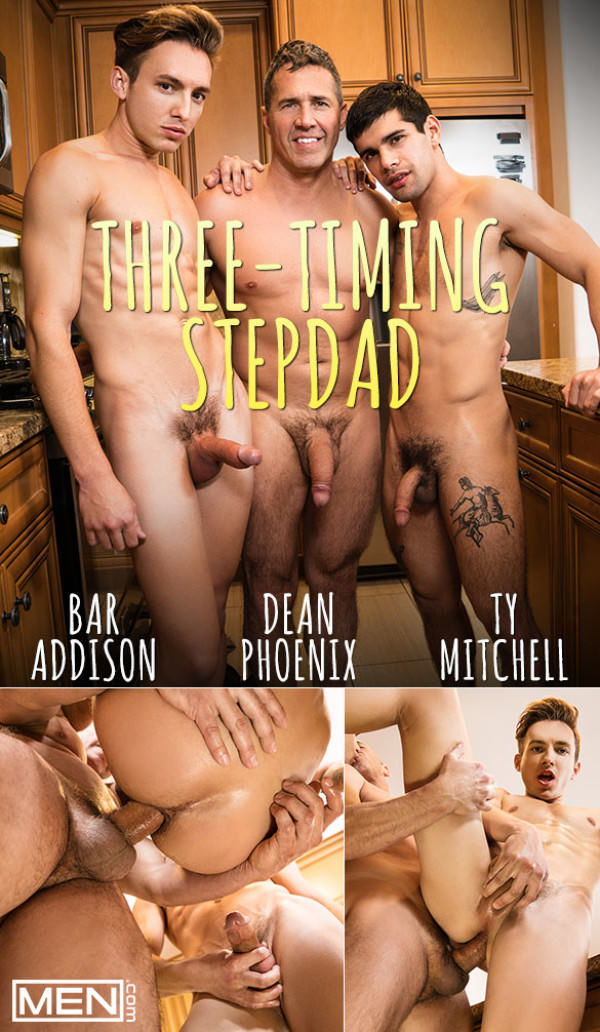 Men.com Three-Timing Stepdad Dean Phoenix fucks Bar Addison and Ty Mitchell bareback Str8toGay